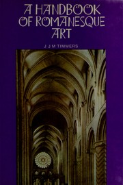 Cover of: A handbook of Romanesque art | Jan Joseph Marie Timmers