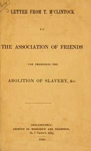 Cover of: Letter from T. M'Clintock to the Association of Friends for promoting the abolition of slavery | M'Clintock, Thomas