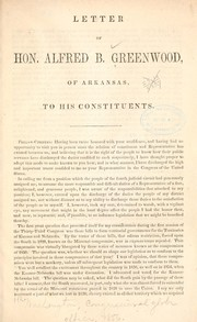 Cover of: Letter of Hon. Alfred B. Greenwood, of Arkansas | Alfred B. Greenwood