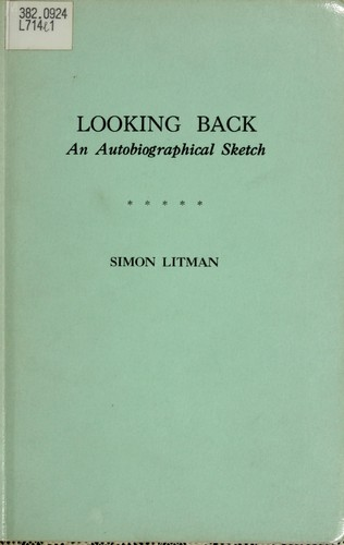 Looking back : an autobiographical sketch by Litman, Simon