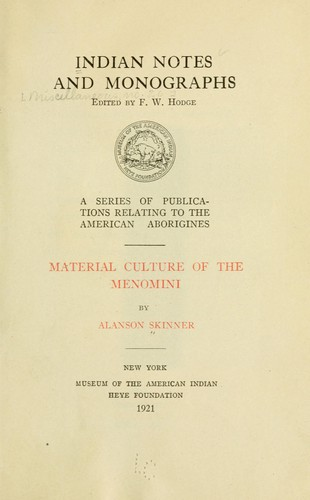 Material culture of the Menomini by Alanson Skinner