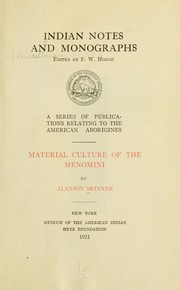 Cover of: Material culture of the Menomini | Alanson Buck Skinner