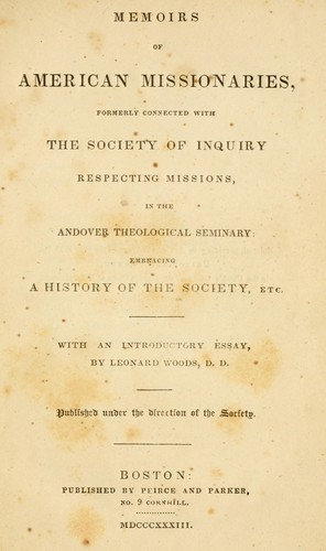 Memoirs of American missionaries, formerly connected with the Society of Inquiry Respecting Missions, in the Andover Theological Seminary by Society of Inquiry Respecting Missions (Andover Theological Seminary)