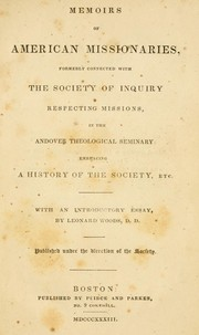 Cover of: Memoirs of American missionaries, formerly connected with the Society of Inquiry Respecting Missions, in the Andover Theological Seminary by Society of Inquiry Respecting Missions (Andover Theological Seminary)