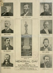 Cover of: Memorial day, 1910, Waynesburg, Pa | Grand army of the republic. Dept. of Pennsylvania. J. F. McCullough post, no. 367.
