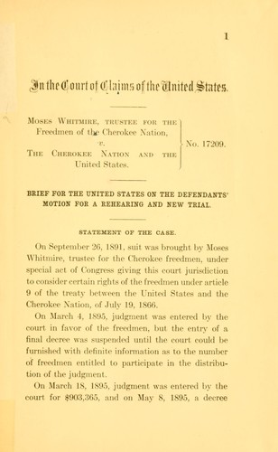 Moses Whitmire, trustee for the freedmen of the Cherokee nation, v. the Cherokee nation and the United States by United States. Dept. of Justice.