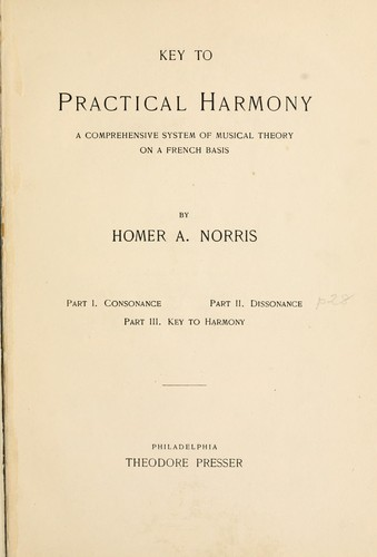 Key to practical harmony by Norris, Homer Albert