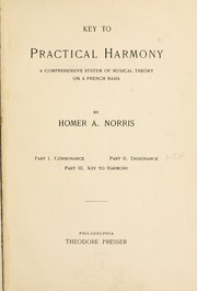 Cover of: Key to practical harmony | Norris, Homer Albert