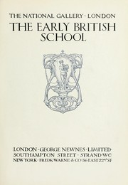 Cover of: The National Gallery-London, The early British school | National Gallery (Great Britain)