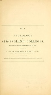 Cover of: Necrology of New-England colleges, for the academic year ending in 1869 | Albert H. Hoyt