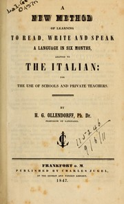 Cover of: A new method of learning to read, write, and speak, a language in six months adapted to the Italian by Heinrich Gottfried Ollendorff
