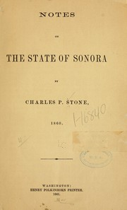 Cover of: Notes on the state of Sonora | Stone, Chas. P.