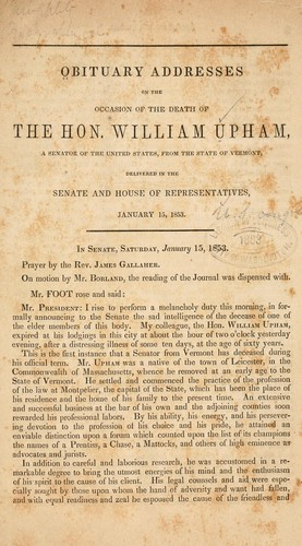 Obituary addresses on the occasion of the death of the Hon. William Upham by United States. 33d Congress, 1st session