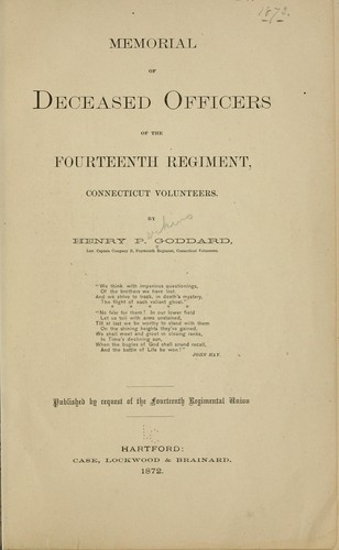 Memorial of deceased officers of the Fourteenth regiment, Connecticut volunteers by Goddard, Henry Perkins