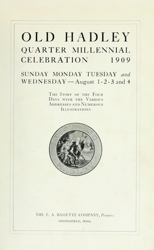 Old Hadley, quarter millennial celebration, 1909 by Hadley (Mass. : Town)