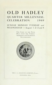 Cover of: Old Hadley, quarter millennial celebration, 1909 | Hadley (Mass. : Town)