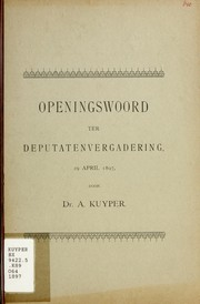 Cover of: Openingswoord ter deputatenvergadering, 29 April 1897 | Abraham Kuyper