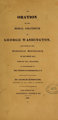 An oration on the moral grandeur of George Washington by Charles Burroughs