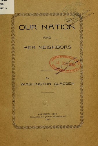 Our nation and her neighbors by Washington Gladden