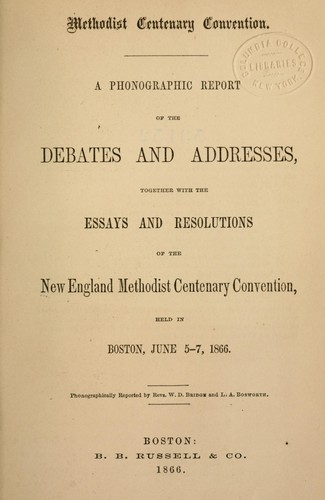 Phonographic report of the debates & addresses by New England Methodist Centenary Convention.