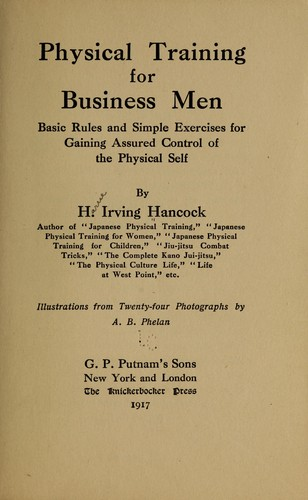 Physical training for business men by Harrie Irving Hancock