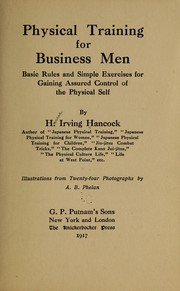 Cover of: Physical training for business men | Harrie Irving Hancock