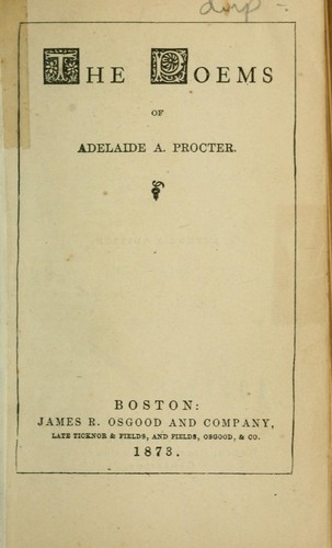 The poems of Adelaide A. Prodter by Adelaide Anne Procter