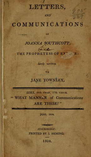 Letters, and communications of Joanna Southcott by Joanna Southcott