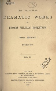 Cover of: Principal dramatic works | T. W. Robertson