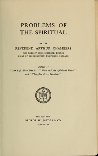 Problems of the spiritual by Chambers, Arthur