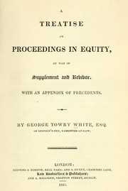 Cover of: A treatise on proceedings in equity by George Towry White