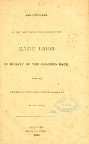 Cover of: Proceedings of the convention which formed the Maine union in behalf of the colored race by Maine union in behalf of the colored race