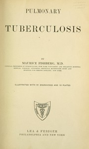 Cover of: Pulmonary tuberculosis | Fishberg, Maurice