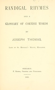 Cover of: Randigal rhymes, and a glossary of Cornish words | Thomas, Joseph