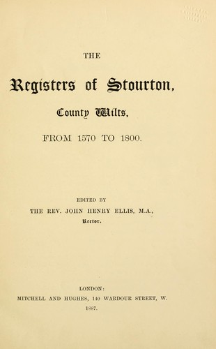 The registers of Stourton, County Wilts, from 1570 to 1800 by Harleian Society.