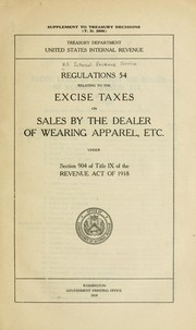 Cover of: Regulations 54 relating to the excise taxes on sales by the dealer of wearing apparel, etc. under section 904 of Title IX of the Revenue Act of 1918 | United States. Internal Revenue Service.