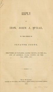 Cover of: Reply of Hon. John J. McRae, to the speech of Senator Foote by John J. McRae