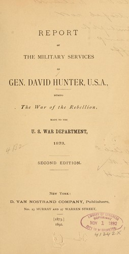 Report of the military services of Gen. David Hunter, U.S.A by Hunter, David