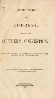 Cover of: Resolutions and address, adopted by the Southern convention | Southern convention, Nashville, Tenn.