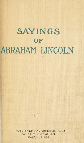 Sayings of Abraham Lincoln by Abraham Lincoln