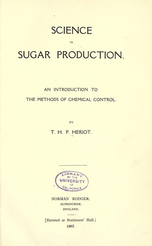 Science in sugar production by T. H. P. Heriot