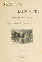 Cover of: Scotland illustrated : with pen and pencil | Samuel G. Green