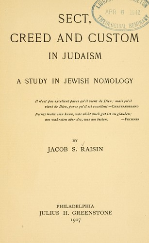 Sect, creed and custom in Judaism by Raisin, Jacob S.