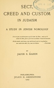Cover of: Sect, creed and custom in Judaism | Raisin, Jacob S.