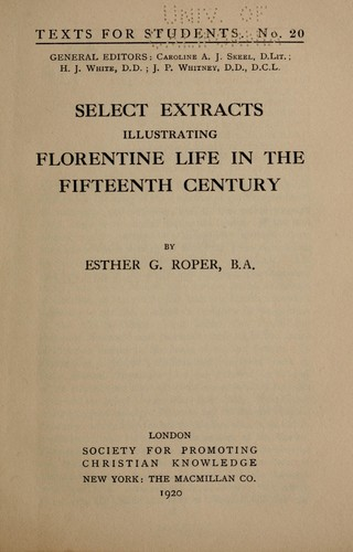 Select extracts illustrating Florentine life on the fifteenth century by Esther Roper