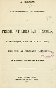 Cover of: A sermon in commemoration of the assassination of President Abraham Lincoln, at Washington, April the 14, A.D. 1865 | Henry H. Northrop