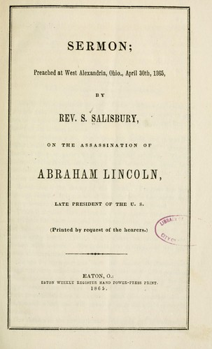 Sermon; preached at West Alexandria, Ohio, April 30th, 1865 by S Salisbury