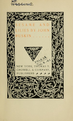 Sesame and lilies, three lectures by John Ruskin
