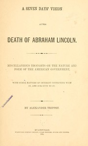 Cover of: A seven days' vision at the death of Abraham Lincoln | Alexander Trippet