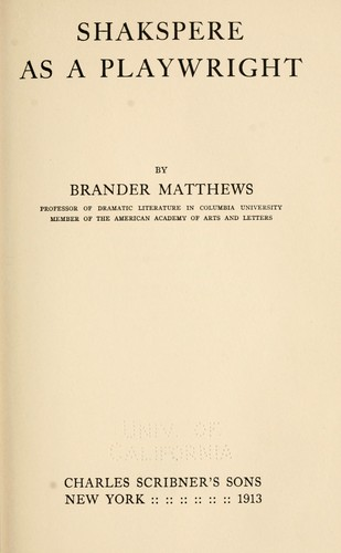 Shakespere as a playwright by Matthews, Brander